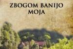 """Stevo Metikoš: """"Zbogom Banijo moja"""""""
